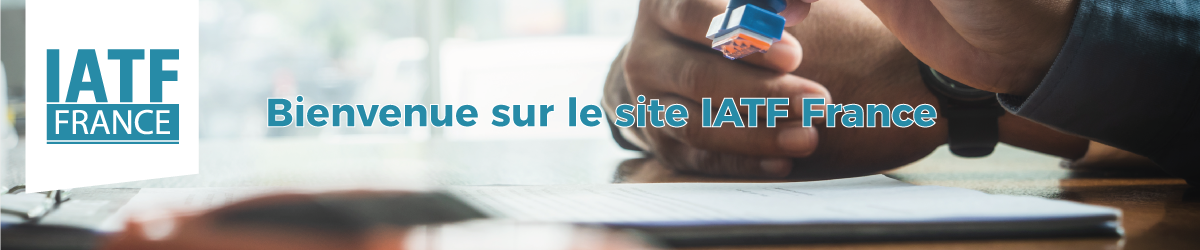 Bienvenue sur le site IATF France